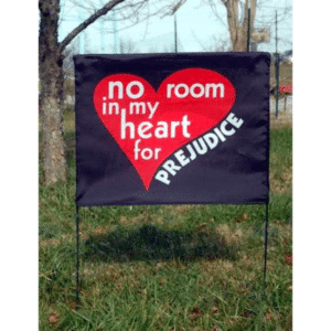 No Room in My Heart for Prejudice /World Citizen Yard Sign Cover