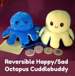 Reversible Happy/Sad Octopus Cuddlebuddy with Comfort Coins